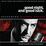 Dianne Reeves Good Night, And Good Luck: Music From And Inspired By The Motion Picture
