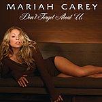 Mariah Carey Don't Forget About Us (Ralphi & Craig Martini Vocal) (Single)