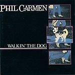 Phil Carmen Walkin' The Dog