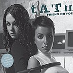 t.A.T.u. Friend Or Foe/Not Gonna Get Us (UK Version)