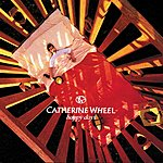 Catherine Wheel Happy Days (Parental Advisory)