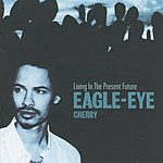 Eagle-Eye Cherry Living In The Present Future (UK Version)