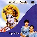 Priya Sisters Giridhara Gopala