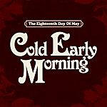 The Eighteenth Day Of May Cold Early Morning