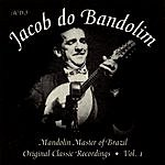 Jacob Do Bandolim Mandolin Master Of Brazil: Original Classic Recordings, Vol.1