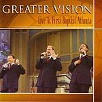Greater Vision Live At First Baptist Atlanta