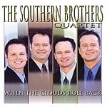 The Southern Brothers Quartet When The Clouds Roll Back
