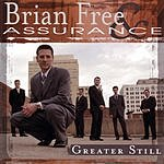 Brian Free & Assurance Greater Still