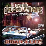 Mr. Bigg Time Ridah 4 Life (Parental Advisory)