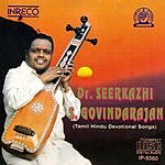 Dr. Seerkazhi S. Govindarajan Tamil Hindu Devotional Songs