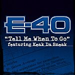 E-40 Tell Me When To Go (Edited) (Single)