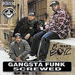 5th Ward Boyz Gangsta Funk: Chopped & Screwed (Parental Advisory)