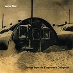 June Star Songs From An Engineer's Daughter
