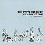 The Avett Brothers Four Thieves Gone: The Robbinsville Sessions