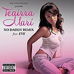 Teairra Mari No Daddy (Remix) (Parental Advisory)