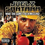 Juelz Santana What The Game's Been Missing! (Parential Advisory)