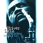Oliver Lake Matador Of 1st & 1st