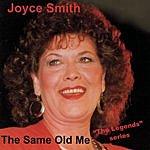 Joyce Smith The Same Old Me