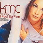 KMC I Feel So Fine (7 Track Maxi-Single)