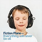 Fiction Plane Everything Will Never Be OK