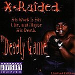 X-Raided Deadly Game (Parental Advisory)