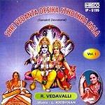 R. Vedavalli Shri Vedanta Desika Sthothra Mala, Vol.1