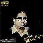 Madurai Mani Iyer Carnatic  Vocal: Madurai Mani Iyer