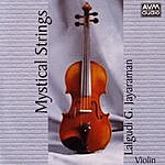 Lalgudi G. Jayaraman Mystical Strings