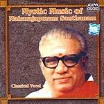 Maharajapuram Santhanam Mystic Music Of Maharajapuram Santhanam