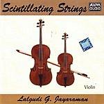 Lalgudi G. Jayaraman Scintillating Strings