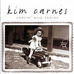 Kim Carnes Chasin Wild Trains