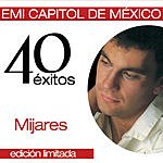 Mijares 40 Aniversario 40 Exitos