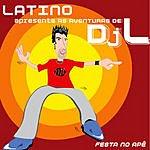 Ensemble Latino Latino Apresenta As Aventuras De Dj L - Festa No Ape