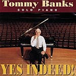 Tommy Banks Yes Indeed!