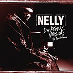 Nelly Da Derrty Versions: The Reinvention (Parental Advisory)