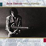 Jack Bruce Willpower: A Twenty Year Retrospective
