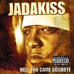 Jadakiss Kiss Tha Game Goodbye (Parental Advisory)