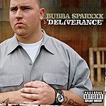 Bubba Sparxxx Deliverance (Parental Advisory)