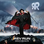 Rev Run Distortion