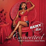 Remy Ma Conceited (There's Something About Remy) (Parental Advisory)
