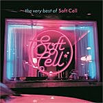 Soft Cell The Very Best Of Soft Cell (Remastered)
