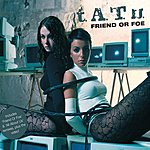 t.A.T.u. Friend Or Foe (EP)