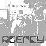 The Agency Regardless (Single)