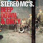 Stereo MC's Deep Down & Dirty