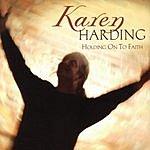 Karen Harding Holding On To Faith