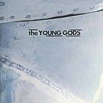 The Young Gods T.V. Sky