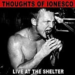 Thoughts Of Ionesco Live At The Shelter (Parental Advisory)