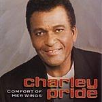 Charley Pride Comfort Of Her Wings