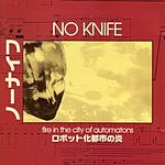 No Knife Fire In The City Of Automatons