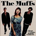 The Muffs Alert Today Alive Tomorrow